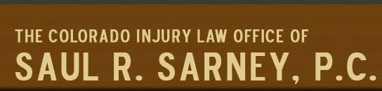 Colorado Injury Law Office of Saul R. Sarney, P.C.